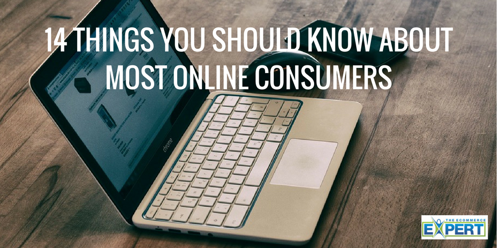 14 Things You Should Know About Most Online Consumers