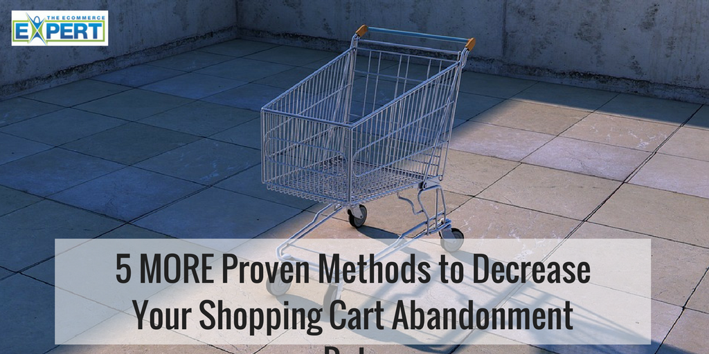 5 MORE Proven Methods to Decrease Your Shopping Cart Abandonment Rate