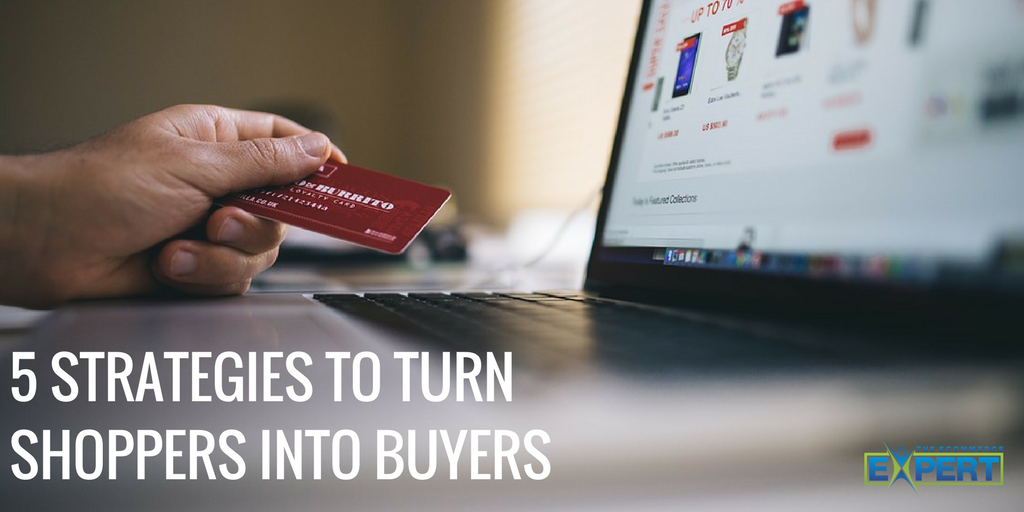 5 Strategies to Turn Shoppers Into Buyers