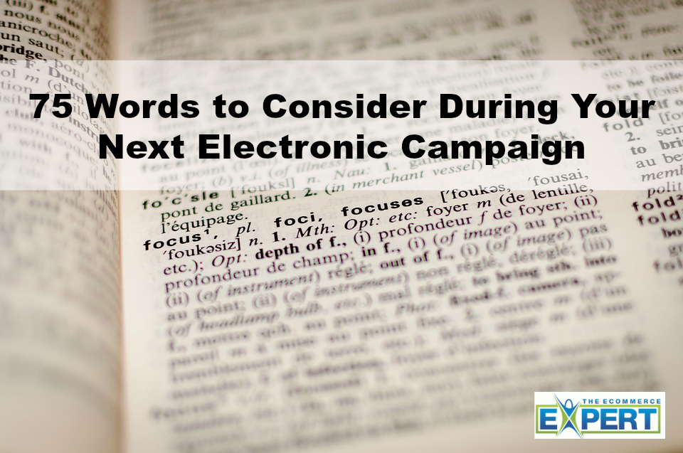 75 Words to Consider During Your Next Electronic Campaign