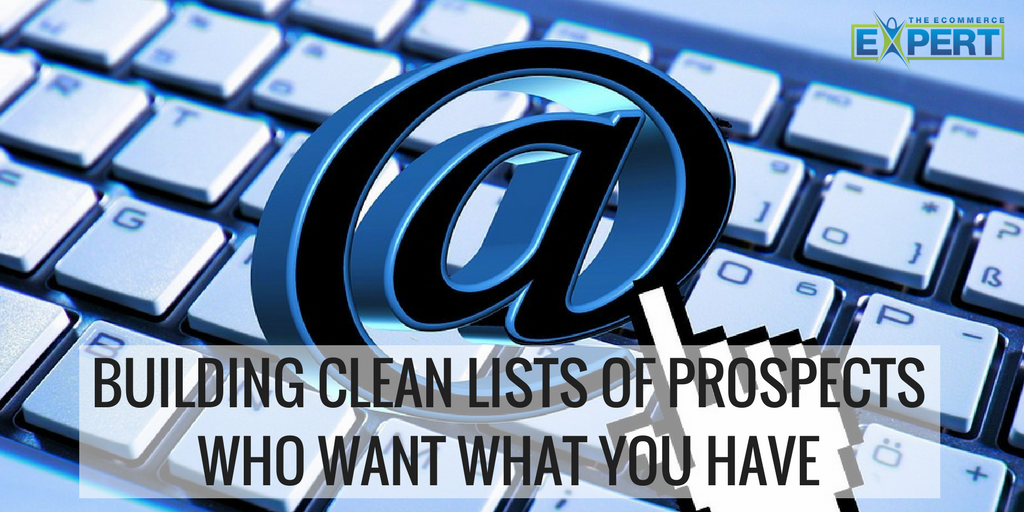 Building Clean Lists of Prospects Who Want What You Have